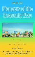 ONM Edit Pioneers of the Heavenly Way : An Adventure Beyond a Lifetime