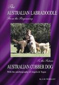 AUSTRALIAN LABRADOODLE from the Begining to the Future AUSTRALIAN COBBER DOG : A Complete Ha...