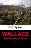 Wallace : For Freedom Alone