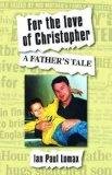 For the Love of Christopher: A Father's Tale