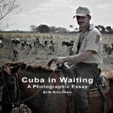 Cuba In Waiting: A Photographic Essay