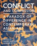 Conflict and Compassion: A Paradox of Difference in Contemporary Asian Art