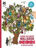 The What on Earth? Wallbook of British History: From the Dinosaurs to the Present Day
