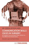 Communication Skills OSCEs In Surgery: 40 Surgical Communication OSCEs For The MRCS Part B E...
