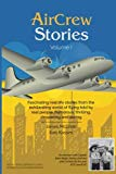 AirCrew Stories: Real life stories from the romantic world of flying (Volume 1)