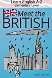 Learn English A-Z Elementary Level Black & White: Meet the British!