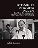 Straight Around Allen: On the Business of Being Allen Ginsberg