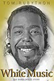 White Music: The Story of Barry White