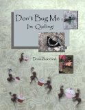 Don't Bug Me; I'm Quilling!: Paper Quilling Projects (Paper Projects From The Quilling Bee) ...