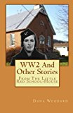 WW2 And Other Stories From The Little Red School House (Little Red School House Series) (Vol...