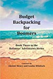 Budget Backpacking for Boomers (Boomers' Adventures)