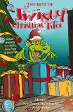 The Best of Twisty Christmas Tales: Edited by Peter Friend, Eileen Mueller & A.J.Ponder. Inc...