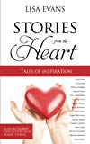 Stories From The Heart: Tales of Inspiration (Volume 1)