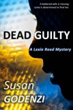Dead Guilty: A Lexie Reed Mystery (Volume 1)