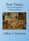 Past Times: Sports and Games of Medieval Europe