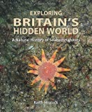 Exploring Britain's Hidden World: A natural history of seabed habitats