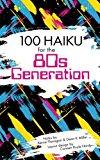 100 Haiku for the 80s Generation