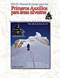 Solo: Manual de Primeros Auxilios Para Areas Silvestres Edicion En Espanol: Solo Field Guide...