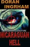 Nicaraguan Hell (Mark Ingram Adventures) (Volume 3)