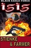 Black Eagle Force: ISIS (Volume 6)