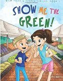 Show Me the Green! Coloring Book (Wild Tales & Garden Thrills)