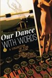Our Dance with Words: A Collection of Fine Writing from Northern California Authors