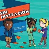 Sin Invitacion: Not Invited (Kids' Reality Books - When Life Hurts) (Spanish Edition)
