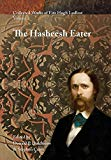 Collected Works of Fitz Hugh Ludlow, Volume 1: The Hasheesh Eater