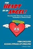 The Heart of an Angel: Becoming God's Messengers of Love and Hospitality to a World in Need ...