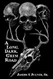 A Long, Dark, Grim Road