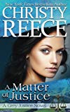 A Matter Of Justice: A Grey Justice Novel (Volume 4)