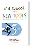 Old School with New Tools--The Extra 5% that Takes You to the Top of your Sales Game and Kee...
