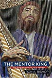 The Mentor King: Heart Revealing Days in the Life of King David