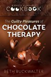 The Guilty Pleasures of Chocolate Therapy: A Guilty Pleasures Cookbook
