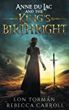 Anne Du Lac and the King's Birthright (The Anne du Lac Series) (Volume 1)
