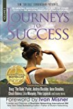 Journeys To Success: 22 Amazing Individuals Share Their Real-Life Stories Based On The Succe...