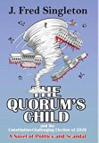 The Quorum's Child: And the Constitution-Challenging Election of 2020