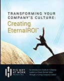 Transforming Your Company's Culture: Creating EternalROI