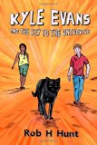 Kyle Evans and the Key to the Universe: Book One (Volume 1)