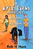 The Kyle Evans Adventures: Kyle Evans and the Key to the Universe, Kyle Evans and the Deadly...