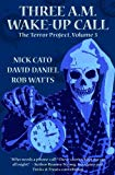 Three A.M. Wake-Up Call (The Terror Project) (Volume 3)