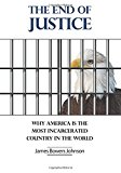 The End of Justice: Why America is the Most