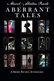 Aberrant Tales: A Short Fiction Anthology