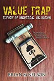 Value Trap: Theory of Universal Valuation