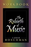 The Rebirth of Music Workbook