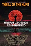Urban Legends Re-Imagined: A Thrill of the Hunt Anthology (Volume 4)