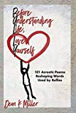 Before Understanding Life, Love Yourself: 101 Acrostic Poems Reshaping Words Used by Bullies