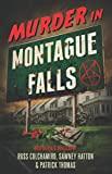 Murder in Montague Falls: Noir-Inspired Novellas by Russ Colchamiro, Sawney Hatton & Patrick...