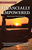 Financially Empowered: Taking Charge of Your Financial Life