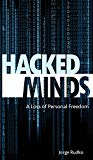 Hacked Minds: A Loss of Personal Freedom